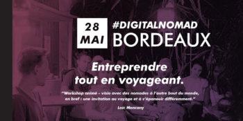 Digital Nomad Bordeaux : entreprendre tout en voyageant.