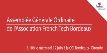 Assemblée Générale Ordinaire de l'Association French Tech Bordeaux